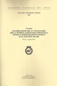 Celebrazione del IV centenario della pubblicazione dell'opuscolo Istoria e dimostrazioni intorno alle macchie solari (Roma, 15 aprile 2013)