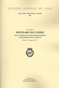 Ripensare Max Weber in occasione del centocinquantesimo anniversario della nascita (Roma, 7-8 maggio 2014)