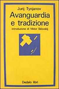 Libro Avanguardia e tradizione Jurij N. Tynjanov