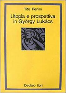Utopia e prospettiva in György Lukács