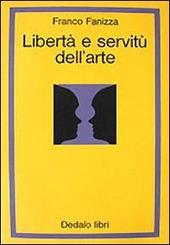 Libertà e servitù dell'arte
