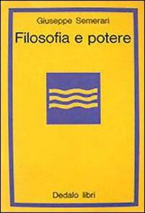 Libro Filosofia e potere Giuseppe Semerari