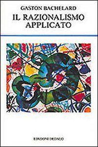 Foto Cover di Il razionalismo applicato, Libro di Gaston Bachelard, edito da Dedalo