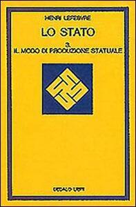 Lo stato. Vol. 3: Il modo di produzione statuale.