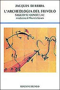 Libro L' archeologia del frivolo. Saggio su Condillac Jacques Derrida