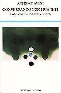 Libro Conversando con i pianeti. Il cosmo nel mito e nella scienza Anthony Aveni