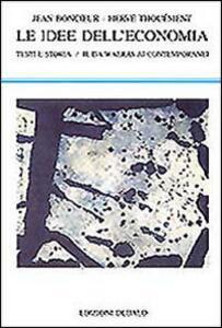 Le idee dell'economia. Testi e storia. Vol. 2: Da Walras ai contemporanei.