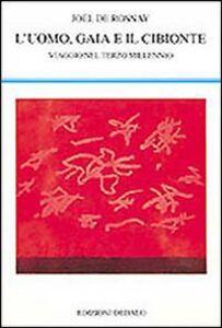 Foto Cover di L' uomo, Gaia e il cibionte. Viaggio nel terzo millennio, Libro di Joël de Rosnay, edito da Dedalo