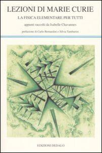 Libro Lezioni di Marie Curie. La fisica elementare per tutti Isabelle Chavannes