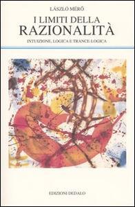 I limiti della razionalità. Intuizione, logica e trance-logica