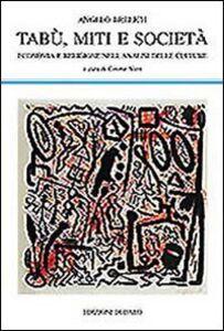 Libro Tabù, miti e società. Economia e religione nell'analisi delle culture Angelo Brelich