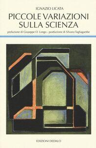 Foto Cover di Piccole variazioni sulla scienza, Libro di Ignazio Licata, edito da Dedalo