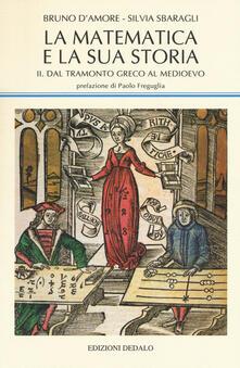 Rallydeicolliscaligeri.it La matematica e la sua storia. Vol. 2: Dal tramonto greco al medioevo. Image