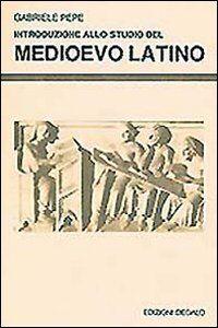 Libro Introduzione allo studio del Medioevo latino Gabriele Pepe