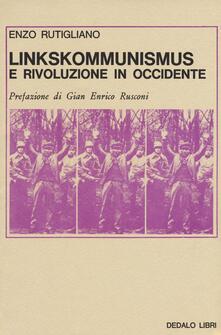 Linkskommunismus e rivoluzione in occidente - Enzo Rutigliano - copertina