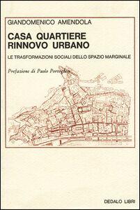 Libro Casa, quartiere, rinnovo urbano Giandomenico Amendola