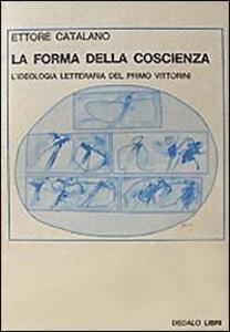 La forma della coscienza. L'ideologia letteraria del primo Vittorini