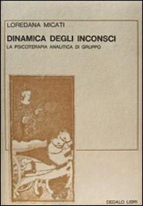 Libro Dinamica degli inconsci Loredana Micati