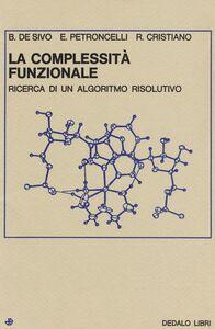 Libro La complessità funzionale. Ricerca di un algoritmo risolutivo Benito De Sivo , Elvira Petroncelli , Renato Cristiano