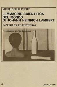 Foto Cover di L' immagine scientifica del mondo di Johann Heinrich Lambert. Razionalità ed esperienza, Libro di Preite Maria Dello, edito da Dedalo