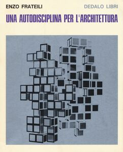 Foto Cover di Una autodisciplina per l'architettura, Libro di Enzo Frateili, edito da Dedalo