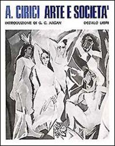 Foto Cover di Arte e società, Libro di Alexandre Cirici, edito da Dedalo