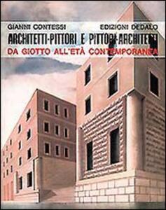 Architetti-pittori e pittori architetti. Da Giotto all'età contemporanea