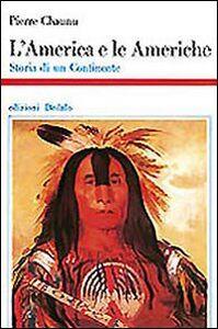 Libro L' America e le Americhe. Storia di un continente Pierre Chaunu