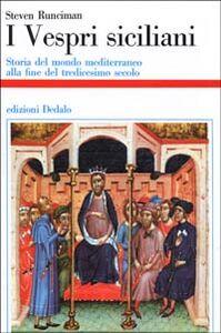 Foto Cover di I vespri siciliani, Libro di Steven Runciman, edito da Dedalo