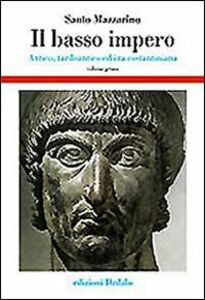 Libro Il basso impero. Antico, tardoantico ed era costantiniana. Vol. 1 Santo Mazzarino