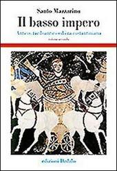 Il basso impero. Antico, tardoantico ed era costantiniana. Vol. 2