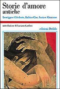 Storie d'amore antiche. Leucippe e Clitofonte, Dafni e Cloe, Anzia e Abrocome