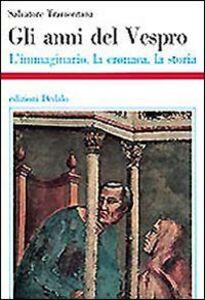 Libro Gli anni del Vespro. L'immaginario, la cronaca, la storia Salvatore Tramontana