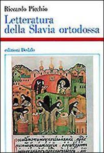 Libro Letteratura della Slavia ortodossa (IX-XVIII sec.) Riccardo Picchio