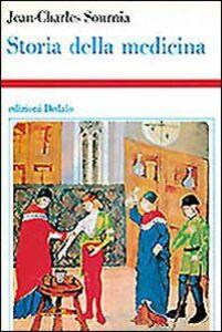 Foto Cover di Storia della medicina, Libro di Jean-Charles Sournia, edito da Dedalo