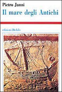 Foto Cover di Il mare degli antichi, Libro di Pietro Janni, edito da Dedalo