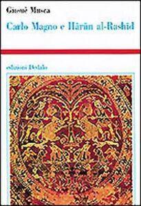 Libro Carlo Magno e Harun al-Rashid Giosuè Musca