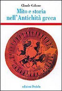 Libro Mito e storia nell'antichità greca Claude Calame