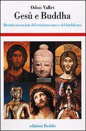 Gesù e Buddha. Destini incrociati del cristianesimo e del buddhismo