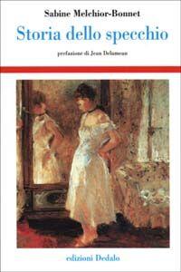 Libro Storia dello specchio Sabine Melchior Bonnet