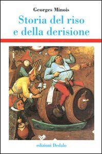 Libro Storia del riso e della derisione Georges Minois
