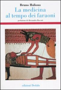 Libro La medicina al tempo dei faraoni Bruno Halioua