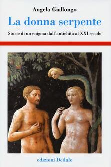 Listadelpopolo.it La donna serpente. Storie di un enigma dall'antichità al XXI secolo Image