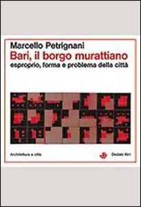 Libro Bari, il borgo murattiano Marcello Petrignani