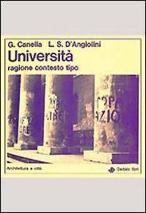 Foto Cover di Università, ragione, contesto tipo, Libro di Guido Canella,Lucio Stellario D'Angiolini, edito da Dedalo