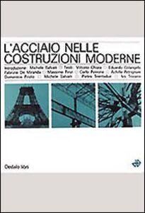 Foto Cover di L' acciaio nelle costruzioni moderne, Libro di  edito da Dedalo