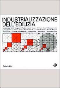 Foto Cover di Industrializzazione dell'edilizia, Libro di  edito da Dedalo