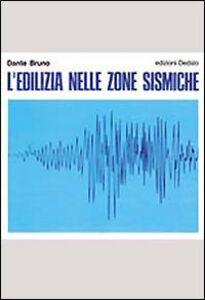 Libro L' edilizia nelle zone sismiche Dante Bruno