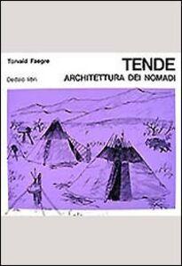 Foto Cover di Tende. Architettura dei nomadi, Libro di Torvald Faegre, edito da Dedalo