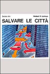 Libro Salvare le città Herbert Lottman